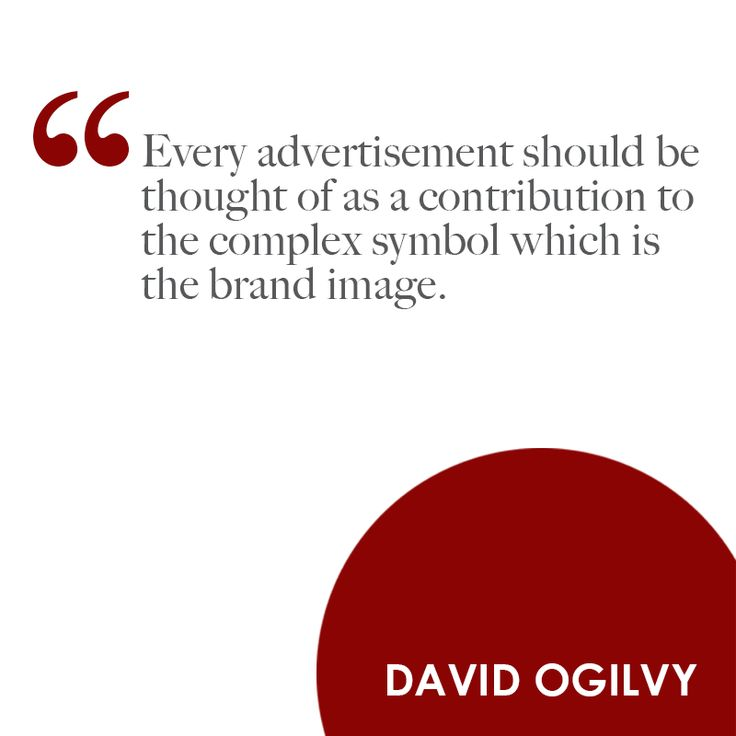 every-advertisement-should-be-thought-of-as-a-contribution-to-the-complex-symbol-which-is-the-brand-image-david-ogilvy